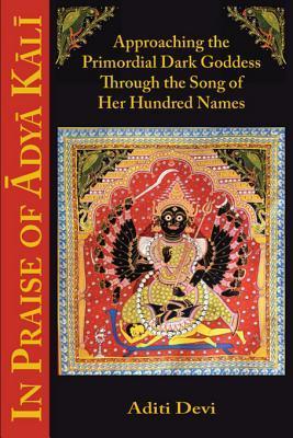 In Praise of Adya Kali - Aditi Devi Image
