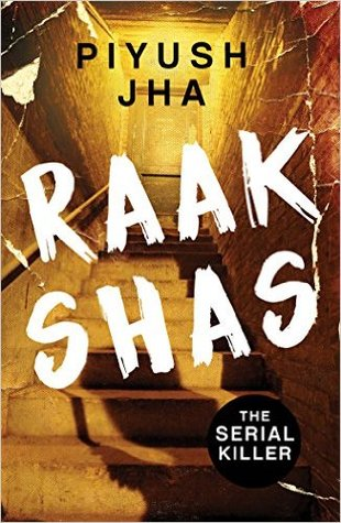 Raakshas: India's No.1 Serial Killer - Piyush Jha Image