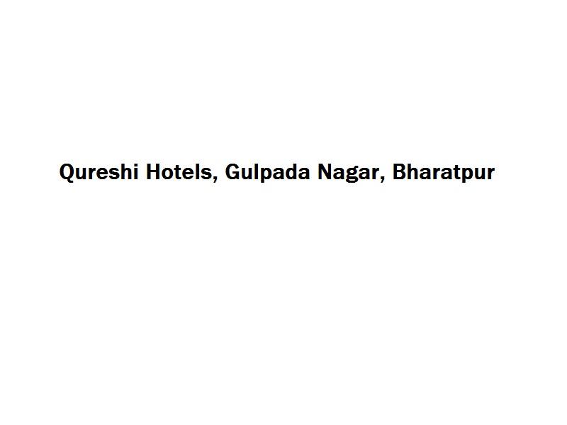 Qureshi Hotels - Gulpada Nagar - Bharatpur Image