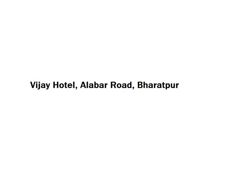 Vijay Hotel - Alabar Road - Bharatpur Image