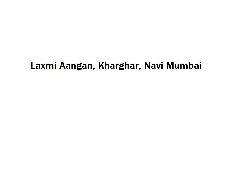 Laxmi Aangan - Kharghar - Navi Mumbai Image