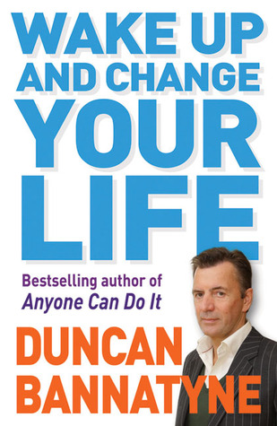 Wake Up & Change Your Life - Duncan Bannatyne Image