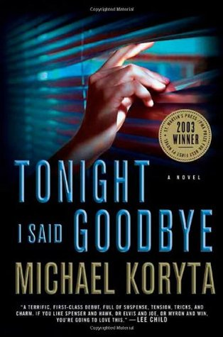 Tonight I Said Goodbye - Michael Koryta Image