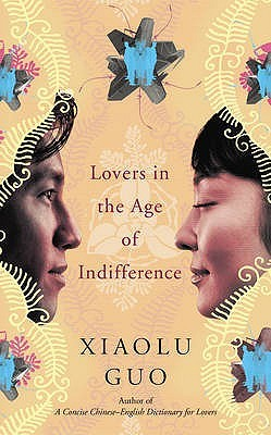 Lovers In The Age Of Indifference - Xiaolu Guo Image