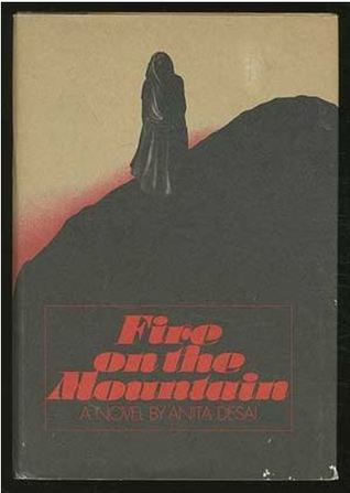 fire on the mountain by anita desai summary Fire on the mountain has 584 ratings and 63 reviews inderjit said: the purple-hued plains of the punjab as seen via the foothills of the himalaya's the.