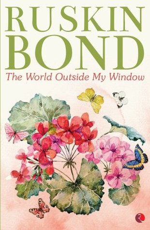 The World Outside My Window - Ruskin Bond Image