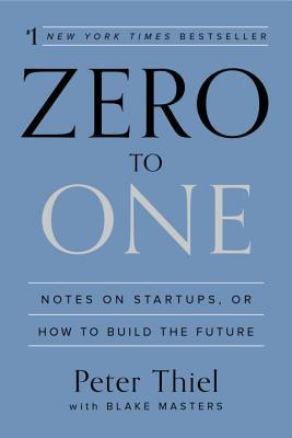 Zero to One: Notes on Startups, or How to Build the Future Image