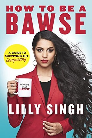 How To Be A Bawse: A Guide To Conquering Life - Lilly Singh Image