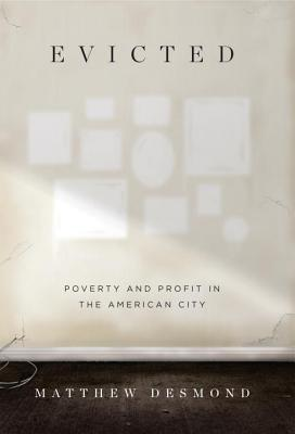 Evicted: Poverty and Profit in the American City - Matthew Desmond Image