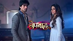 BEPANNAH - Review, Serial, episodes, tv shows, Bepanah- A