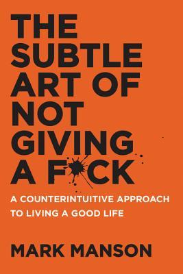 The Subtle Art of Not Giving a F*ck - Mark Manson Image