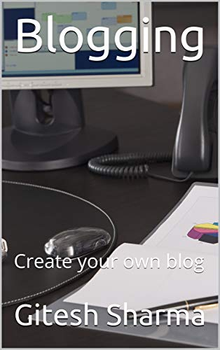 Blogging: Create Your Own Blog - Gitesh Sharma Image
