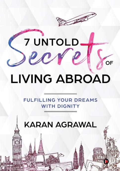 7 Untold Secrets of Living Abroad - Karan Agrawal Image