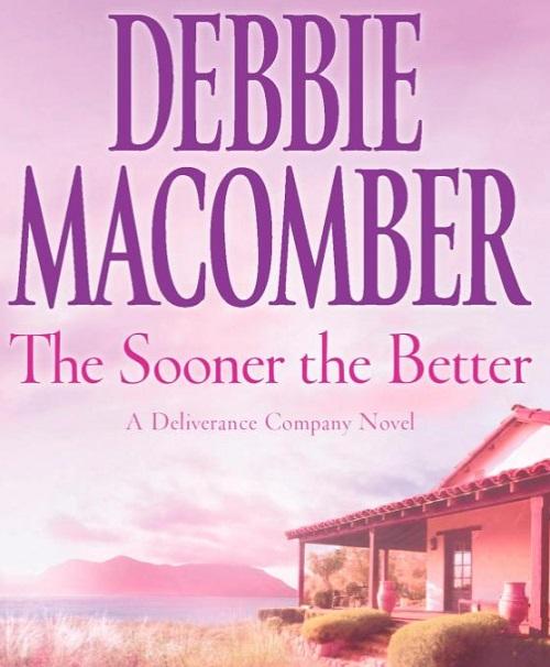 The Sooner the Better - Debbie Macomber Image