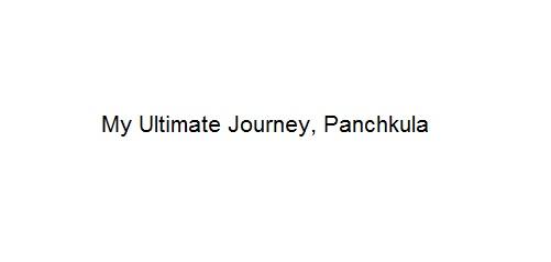 My Ultimate Journey - Panchkula Image