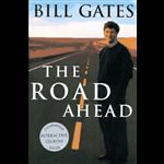 Road Ahead, The - Bill Gates