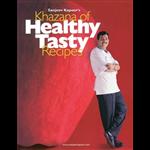 Khazana Of Healthy Tasty Recipes - Sanjeev Kapoor