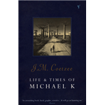 Life And Times Of Michael K - J M Coetzee