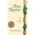 Alive Together : New And Selected Poems - Lisel Mueller