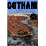 Gotham : A History Of New York City To 1898 - Mike Wallace