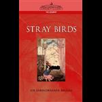 Stray Birds - Rabindranath Tagore