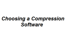 Choosing a Compression Software