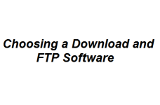 Choosing a Download and FTP Software