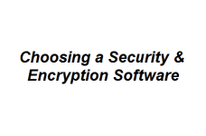 Choosing a Security & Encryption Software