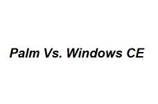 Palm Vs. Windows CE