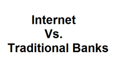 Internet Vs. Traditional Banks