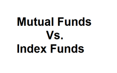Mutual Funds Vs. Index Funds