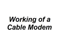 Working of a Cable Modem