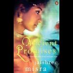 Ancient Promises - Jaishree Misra