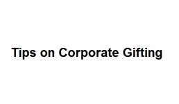 Tips on Corporate Gifting