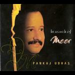 In Search of Meer - Pankaj Udhas