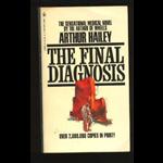 Final Diagnosis, The - Arthur Hailey