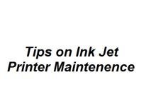 Tips on Ink Jet Printer Maintenence