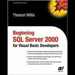 Beginning SQL Server 2000 For Visual Basic Developers - Thearon Willis