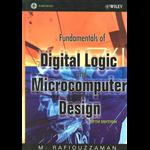 Fundamentals Of Digital Logic & Microcomputer Design - Mohamed Rafiquzzaman