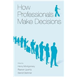 How Professionals Make Decision - Henry Montgomery
