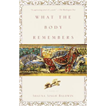 What The Body Remembers - Shauna Singh Baldwin