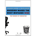 Whoever Makes The Most Mistakes Wins - Ralph Keyes Richard Farson