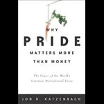Why Pride Matters More - Jon Katzenbach