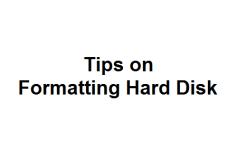 Tips on Formatting Hard Disk