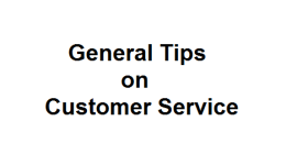 General Tips on Customer Service