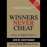 Winners Never Cheat - Jon M Huntsman