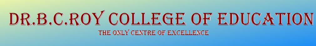 Dr.B C Roy College of Education-Kolkata