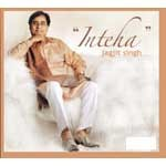 Inteha - Jagjit singh