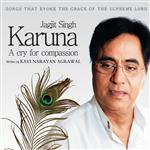 Karuna - Jagjit Singh
