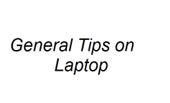 General Tips on Laptop